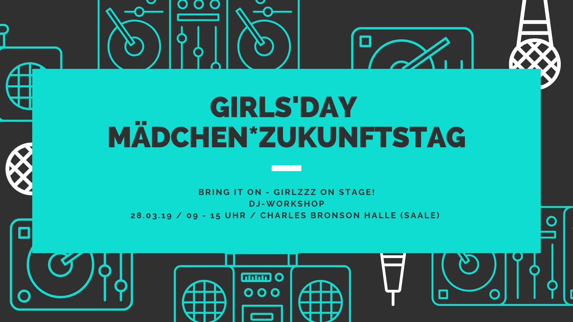 Girls'Day: Bring it on – Girlzzz on Stage! / 28.03.2019 @ Charles Bronson