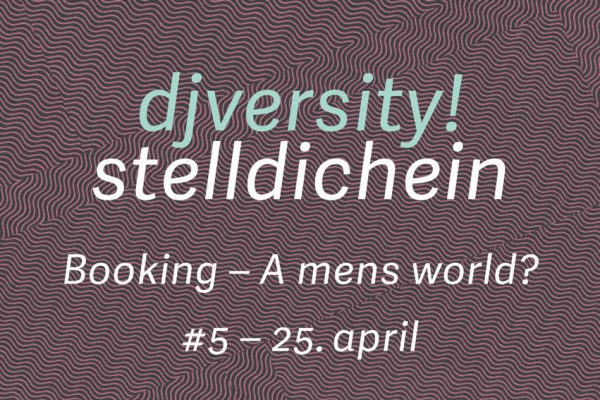 Stelldichein #5: Booking — A mens world?