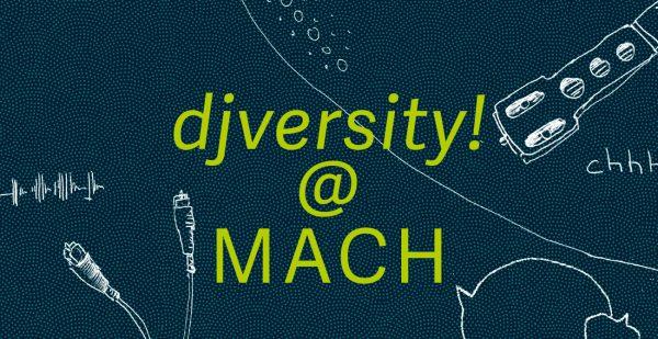djversity at MACH: DJ-Workshops und Vortrag + Diskussion / 06.07.2019 @ Hühnermanhattan