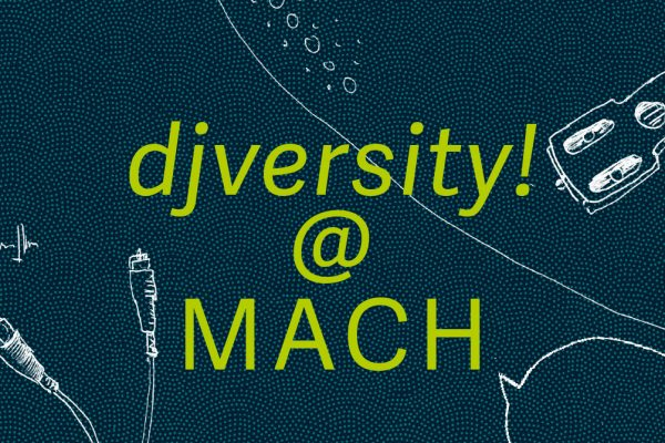 djversity at MACH: DJ-Workshops und Vortrag + Diskussion / 06.07.2019 @ Hühnermanhattan
