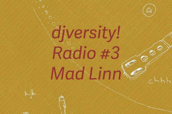 djversity! Radio #3 mit Mad Linn