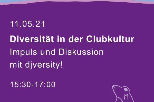 """""""Diversität in der Clubkultur"""" – Impuls und Diskussion mit djversity!"""