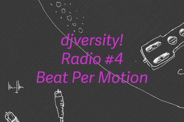 djversity! Radio #4 mit Beat Per Motion