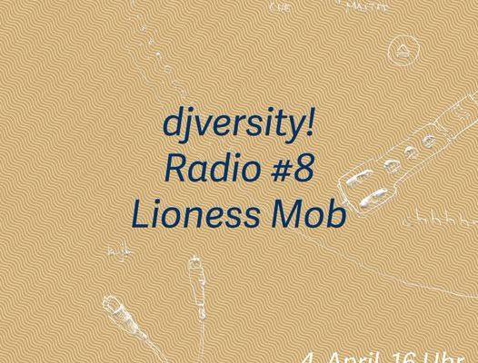 djversity! Radio #8 mit Lioness Mob