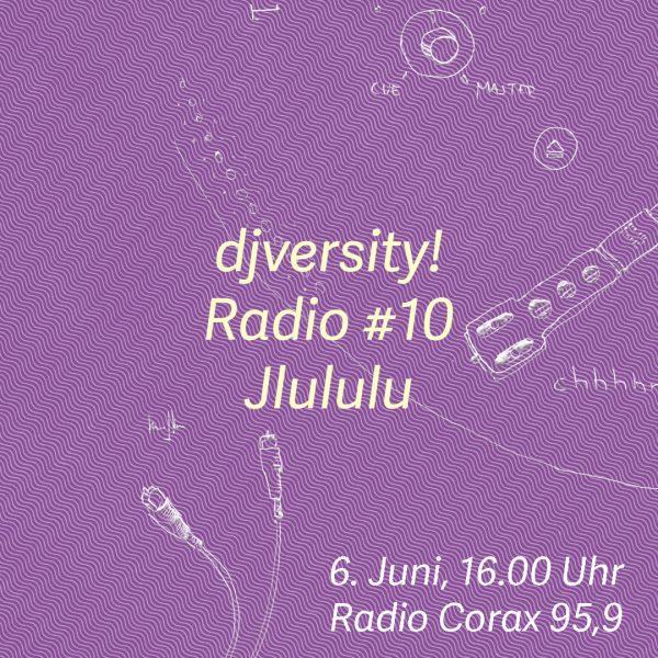 djversity! Radio #10 — Jlululu